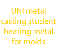 UNI metal casting student heating metal for molds txt