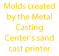 Molds created by the Metal Casting Center's sand printer txt