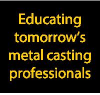 Educating tomorrow's metal casting professionals txt