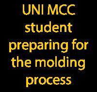 UNI MCC student preparing for the molding process txt
