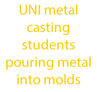 UNI metal casting students pouring metal into molds txt